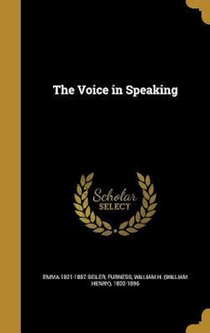 Bog, hardback The Voice in Speaking af Emma 1821-1887 Seiler