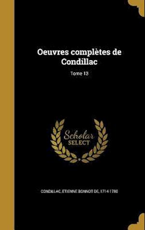 Bog, hardback Oeuvres Completes de Condillac; Tome 13
