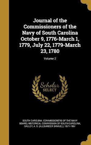 Bog, hardback Journal of the Commissioners of the Navy of South Carolina October 9, 1776-March 1, 1779, July 22, 1779-March 23, 1780; Volume 2