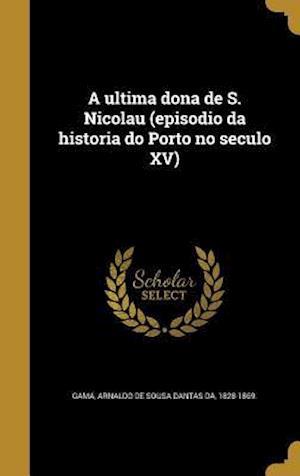 Bog, hardback A Ultima Dona de S. Nicolau (Episodio Da Historia Do Porto No Seculo XV)