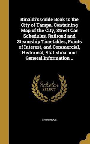 Bog, hardback Rinaldi's Guide Book to the City of Tampa, Containing Map of the City, Street Car Schedules, Railroad and Steamship Timetables, Points of Interest, an