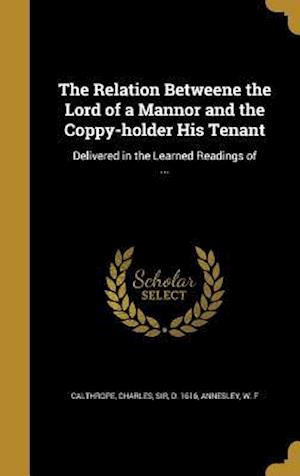 Bog, hardback The Relation Betweene the Lord of a Mannor and the Coppy-Holder His Tenant