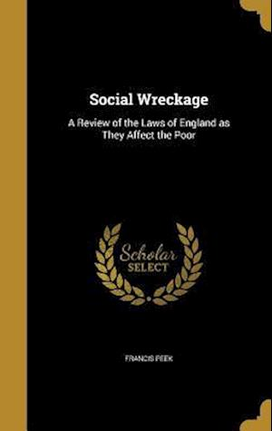 Bog, hardback Social Wreckage af Francis Peek