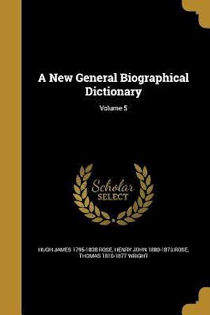Bog, paperback A New General Biographical Dictionary; Volume 5 af Thomas 1810-1877 Wright, Henry John 1800-1873 Rose, Hugh James 1795-1838 Rose