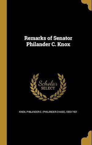 Bog, hardback Remarks of Senator Philander C. Knox