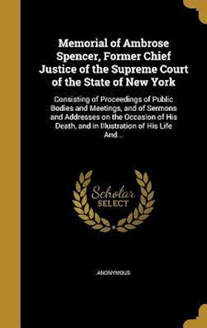 Bog, hardback Memorial of Ambrose Spencer, Former Chief Justice of the Supreme Court of the State of New York