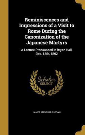 Bog, hardback Reminiscences and Impressions of a Visit to Rome During the Canonization of the Japanese Martyrs af James 1825-1899 Duggan