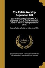 The Public Worship Regulation Bill af Archibald John 1808-1880 Stephens