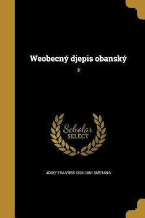 Bog, paperback Weobecny Djepis Obansky; 3 af Josef Frantiek 1801-1861 Smetana