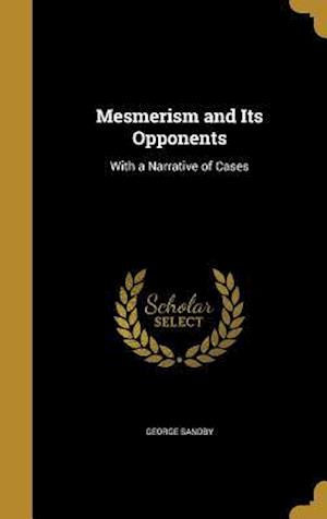 Bog, hardback Mesmerism and Its Opponents af George Sandby