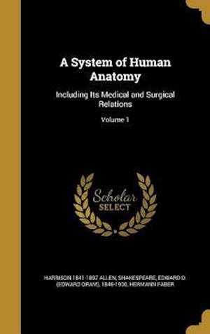 Bog, hardback A System of Human Anatomy af Hermann Faber, Harrison 1841-1897 Allen