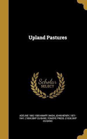 Bog, hardback Upland Pastures af Adeline 1860-1909 Knapp