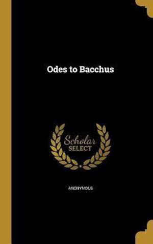 Bog, hardback Odes to Bacchus