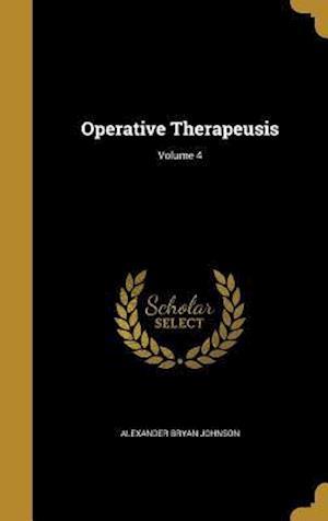Bog, hardback Operative Therapeusis; Volume 4 af Alexander Bryan Johnson