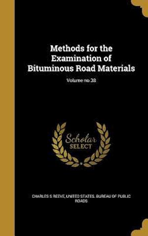 Bog, hardback Methods for the Examination of Bituminous Road Materials; Volume No.38 af Charles S. Reeve