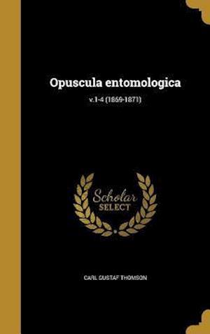 Bog, hardback Opuscula Entomologica; V.1-4 (1869-1871) af Carl Gustaf Thomson