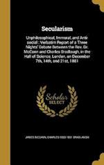 Secularism af Charles 1833-1891 Bradlaugh, James McCann