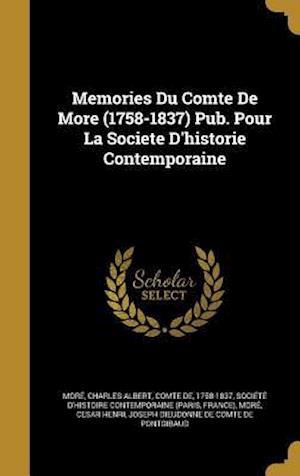 Bog, hardback Memories Du Comte de More (1758-1837) Pub. Pour La Societe D'Historie Contemporaine
