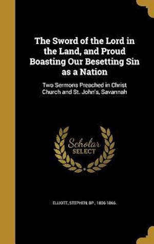 Bog, hardback The Sword of the Lord in the Land, and Proud Boasting Our Besetting Sin as a Nation