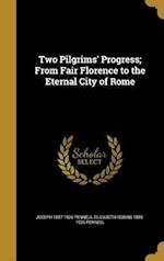 Two Pilgrims' Progress; From Fair Florence to the Eternal City of Rome