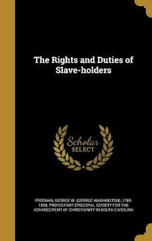 Bog, hardback The Rights and Duties of Slave-Holders
