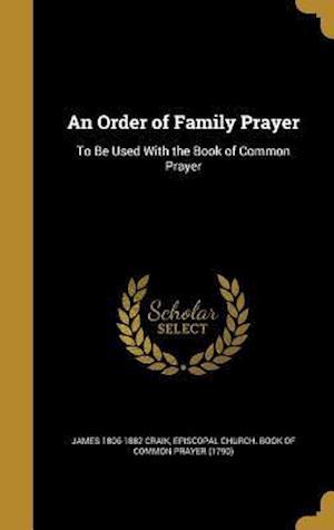 Bog, hardback An Order of Family Prayer af James 1806-1882 Craik
