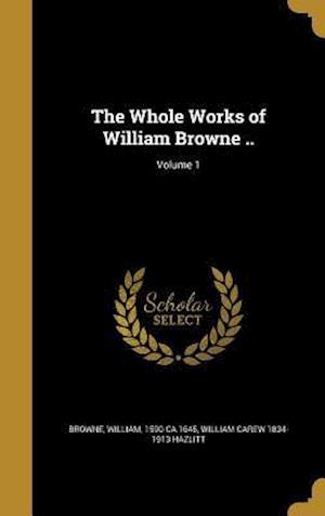 Bog, hardback The Whole Works of William Browne ..; Volume 1 af William Carew 1834-1913 Hazlitt