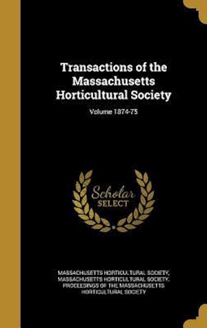 Bog, hardback Transactions of the Massachusetts Horticultural Society; Volume 1874-75