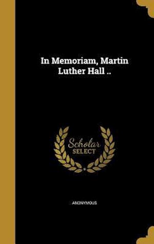 Bog, hardback In Memoriam, Martin Luther Hall ..