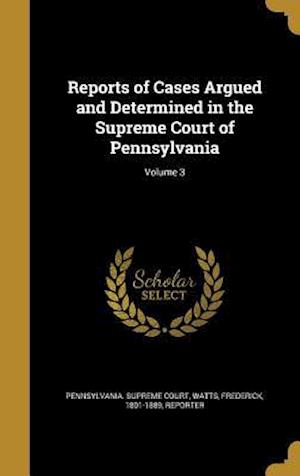 Bog, hardback Reports of Cases Argued and Determined in the Supreme Court of Pennsylvania; Volume 3