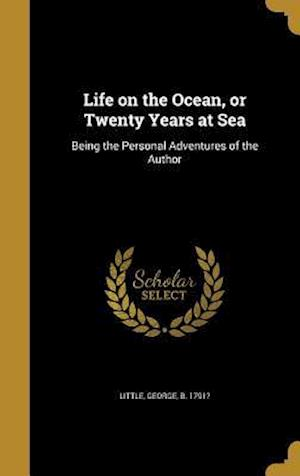 Bog, hardback Life on the Ocean, or Twenty Years at Sea