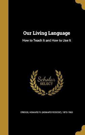 Bog, hardback Our Living Language