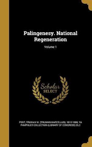 Bog, hardback Palingenesy. National Regeneration; Volume 1