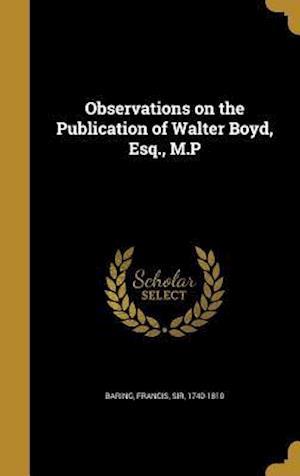 Bog, hardback Observations on the Publication of Walter Boyd, Esq., M.P