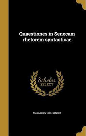 Bog, hardback Quaestiones in Senecam Rhetorem Syntacticae af Maximilian 1848- Sander