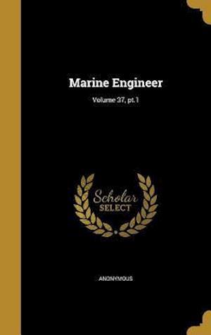 Bog, hardback Marine Engineer; Volume 37, PT.1