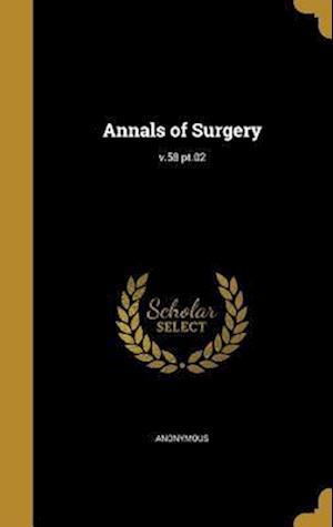 Bog, hardback Annals of Surgery; V.58 PT.02
