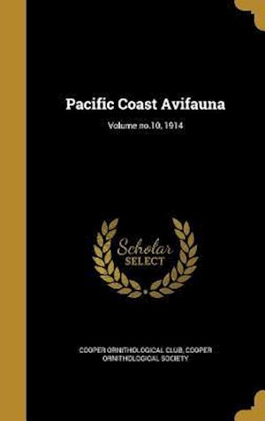 Bog, hardback Pacific Coast Avifauna; Volume No.10, 1914 af Cooper Ornithological Club