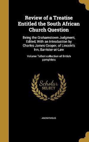 Bog, hardback Review of a Treatise Entitled the South African Church Question