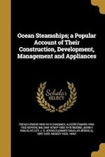 Ocean Steamships; A Popular Account of Their Construction, Development, Management and Appliances af William Henry 1858-1918 Rideing, Albert Edward 1848-1930 Seaton, French Ensor 1844-1919 Chadwick
