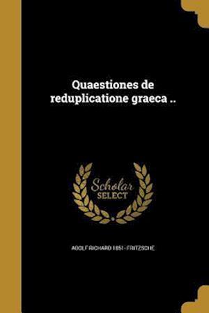 Bog, paperback Quaestiones de Reduplicatione Graeca .. af Adolf Richard 1851- Fritzsche