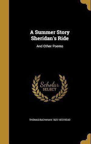 Bog, hardback A Summer Story Sheridan's Ride af Thomas Buchanan 1822-1872 Read
