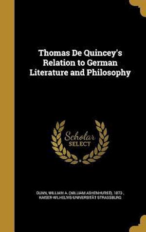 Bog, hardback Thomas de Quincey's Relation to German Literature and Philosophy