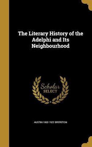 Bog, hardback The Literary History of the Adelphi and Its Neighbourhood af Austin 1862-1922 Brereton