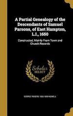 A Partial Genealogy of the Descendants of Samuel Parsons, of East Hampton, L.I., 1650 af George Rogers 1833-1899 Howell