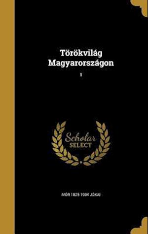 Bog, hardback Torokvilag Magyarorszagon; 1 af Mor 1825-1904 Jokai