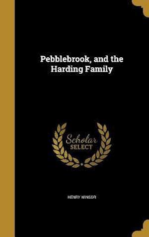 Bog, hardback Pebblebrook, and the Harding Family af Henry Winsor