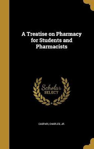 Bog, hardback A Treatise on Pharmacy for Students and Pharmacists