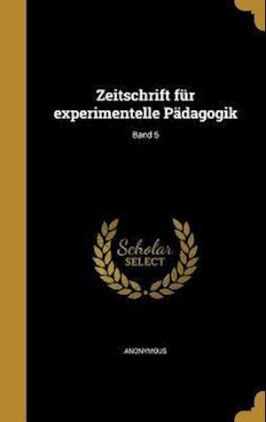 Bog, hardback Zeitschrift Fur Experimentelle Padagogik; Band 5