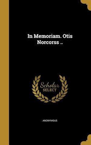 Bog, hardback In Memoriam. Otis Norcorss ..